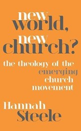 New World, New Church?: Theology and the Emerging Church