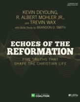Echoes of the Reformation DVD Leader  Kit: Five Truths That Shape the Christian Life