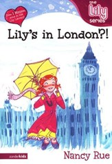 The Lily Series #13: Lily's in London?! (Fiction)