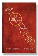 The Bible in Worship: Proclamation, Encounter and Response