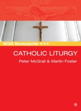 SCM Studyguide to Catholic Liturgy
