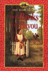 On the Banks of the Bayou , The Rose Years #7
