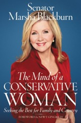 The Mind of a Conservative Woman: Seeking the Best for Family and Country