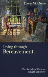 Living through Bereavement: With the Help of Christian Thought and Prayer