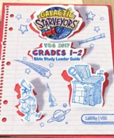 Galactic Starveyors VBS: Grades 1-2 Bible Study Leader Guide
