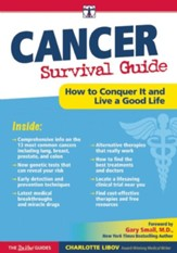 Cancer Survival Guide: How to Conquer this Disease and Live a Good Life