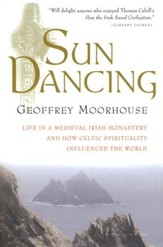 Sun Dancing: Life in a Medieval Irish Monastery