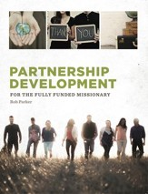 Partnership Development: for the Fully Funded Missionary