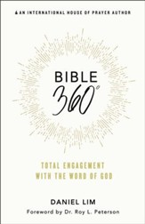 Bible 360 Degrees: Total Engagement with the Word of  God