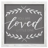 You Are Loved Little One Framed Linen Sign