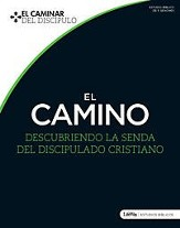 El Caminar del Discipulo: El Camino  (Disciples Path: The Way)