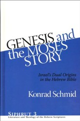 Genesis and the Moses Story: Israel's Dual Origins in the Hebrew Bible