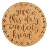 Give Us This Day Our Daily Bread Bamboo Trivet