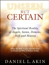 Unseen, But Certain: The Spiritual Reality of Angels, Satan, Demons, Hell and Heaven, Participant Book