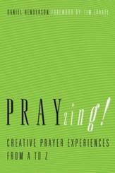 PRAYzing! Creative Prayer Experiences from A to Z