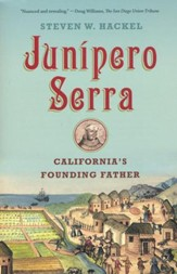 Junipero Serra: California's Founding Father