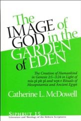The Image of God in the Garden of Eden: The Creation of Humankind in Genesis 2:5-3:24 in Light of mis pî pit pî and wpt-r Rituagt