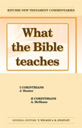 What The Bible Teaches: 1 & 2 Corinthians