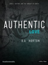 Authentic Love - Bible Study for Guys: Christ, Culture, and the Pursuit of Purity