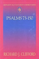 Psalms 73-150: Abingdon Old Testament Commentaries