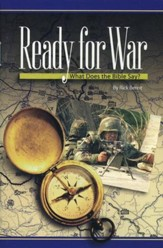 Ready for War: What Does the Bible Say