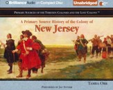 A Primary Source History of the Colony of New Jersey - Unabridged Audiobook on CD