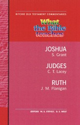 What the BiBle Teaches: Joshua, Judges, Ruth