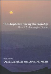 The Shephelah during the Iron Age:  Recent Archaeological Studies