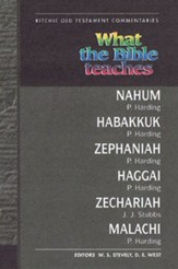 What the Bible Teaches: Minor Prophets, Nahum-Malachi