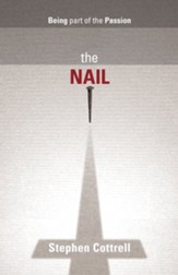 The Nail: Being Part of the Passion