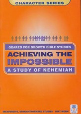 Achieving the Impossible: A Study of Nehemiah