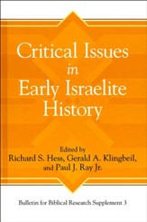 Critical Issues in Early Israelite History: Bulletin for Biblical Research Supplement 3