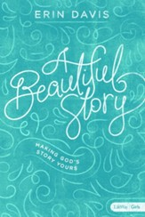 A Beautiful Story: Making God's Story Yours