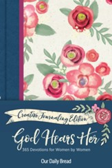 God Hears Her: 365 Devotions for Women by Women - Creative Journaling Edition