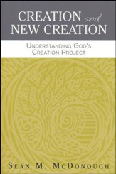 Creation and New Creation: Understanding God's Creation Project