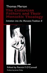 The Cistercian Fathers and Their Monastic Theology: Initiation in the Monastic Tradition 8