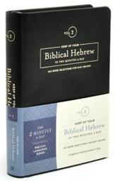 Keep Up Your Biblical Hebrew in Two Minutes a Day, Volume 2:  365 More Selections for Easy Review