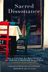 Sacred Dissonance: The Blessing of Difference in Jewish -Christian Dialogue