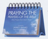 Praying the Prayers of the Bible Perpetual Calendar: Daily Prayers from God's Word