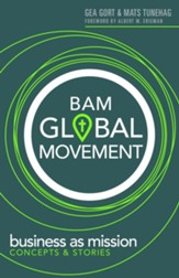 BAM Global Movement: Business As Mission--Concept & Stories