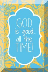 God Is Good All the Time, Glass Plaque