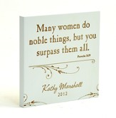 Personalized, Many Women Do Noble Things Square Plaque, White