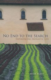 No End to the Search: Experiencing Monastic Life