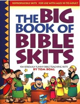 Big Book of Bible Skits: 104 Seriously Funny Bible Teaching Skits