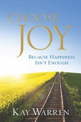 Choose Joy: Because Happiness Isn't Enough, Hardcover