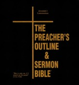Jeremiah: Part 2 & Lamentations [The Preacher's Outline & Sermon Bible, KJV Deluxe]