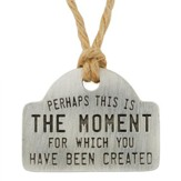 The Moment, Pewter Gift Tag