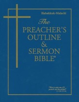 Habakkuk-Malachi [The Preacher's Outline & Sermon Bible, KJV]