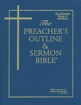 Ecclesiastes/Song of Solomon [The Preacher's Outline & Sermon Bible, KJV]