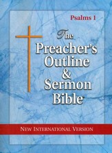 Psalms: Part 1 [The Preacher's Outline & Sermon Bible, NIV]